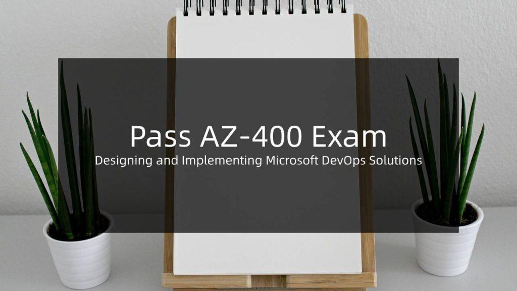 Pass AZ-400 Exam